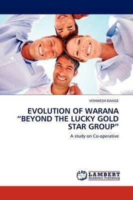 Evolution of Warana Beyond the Lucky Gold Star Group | VISHWESH