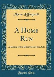 A Home Run by Miron Leffingwell image