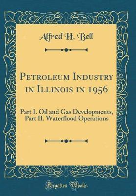 Petroleum Industry in Illinois in 1956 by Alfred H Bell image