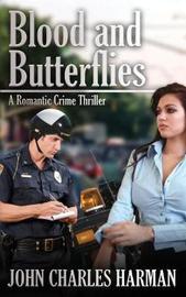 Blood and Butterflies by John Harman