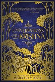 Conversations with Krishna by Courtney Beck