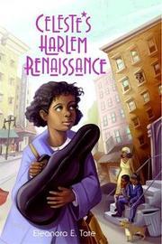 Celeste's Harlem Renaissance by Eleanora E Tate