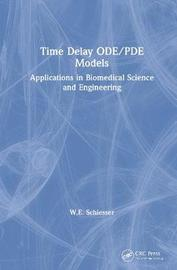 Time Delay ODE/PDE Models by W.E. Schiesser