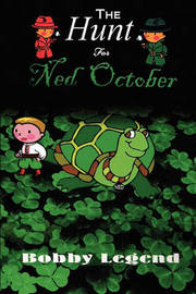 The Hunt for Ned October by Bobby Legend