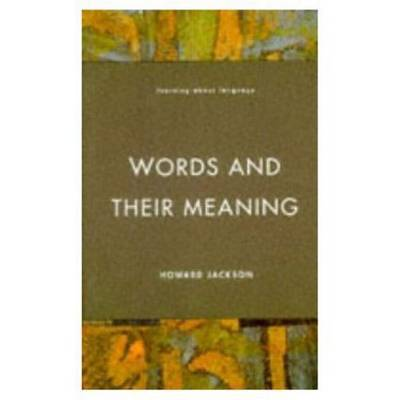 Words and Their Meaning by Howard Jackson