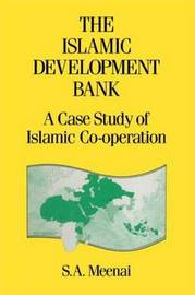 Islamic Development Bank by S.A. Meenai