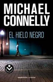 Hielo Negro by Michael Connelly image