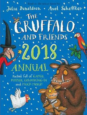 The Gruffalo and Friends Annual 2018 by Julia Donaldson