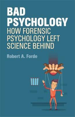 Bad Psychology by Robert A Forde