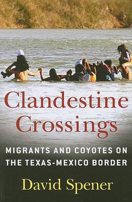 Clandestine Crossings by David Spener image