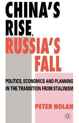 China's Rise, Russia's Fall by Peter Nolan image