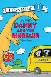 Danny and the Dinosaur: School Days by Syd Hoff