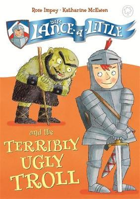 Sir Lance-a-Little and the Terribly Ugly Troll by Rose Impey image