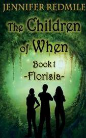 The Children of When Book 1 by Jennifer Redmile