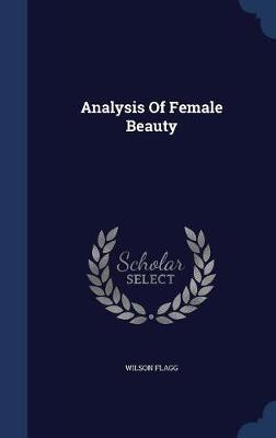 Analysis of Female Beauty by Wilson Flagg image