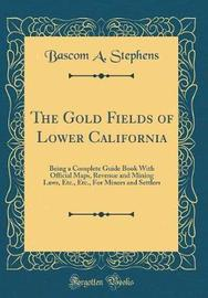 The Gold Fields of Lower California by Bascom A Stephens image