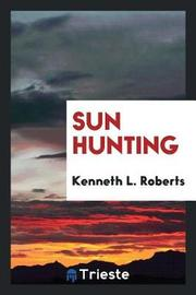 Sun Hunting by Kenneth L Roberts image