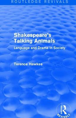 : Shakespeare's Talking Animals (1973) by Terence Hawkes