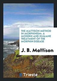The Mattison Method in Morphinism by J B Mattison image