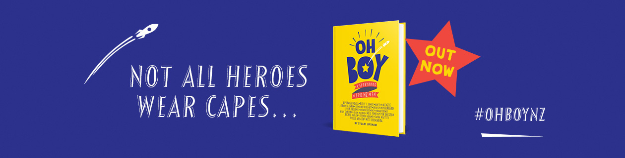 Oh Boy: A storybook of epic NZ men OUT NOW!