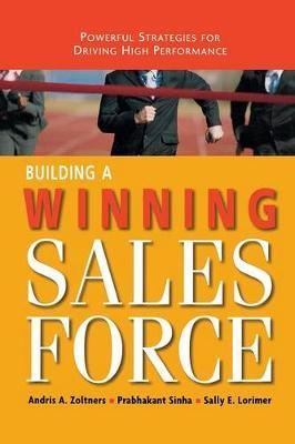 Building a Winning Sales Force by Andris Zoltners