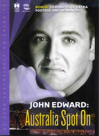 Australia Spot on: 1 DVD by John Edward