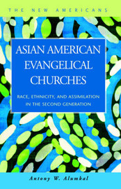 Asian American Evangelical Churches by Antony, W. Alumkal image
