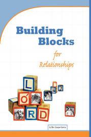 Building Blocks for Relationships by Gaspar Garcia