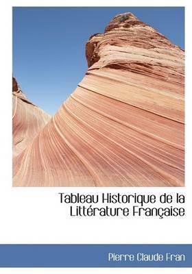 Tableau Historique de La Littacrature Franasaise by Pierre Claude Fran image