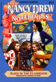 Nancy Drew Notebooks #023: Alien in the Classroom by Carolyn Keene image