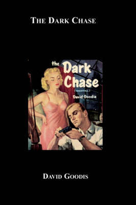 The Dark Chase by David Goodis