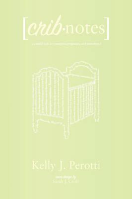 Crib Notes by Kelly Perotti