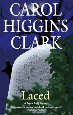 Laced by Carol Higgins Clark