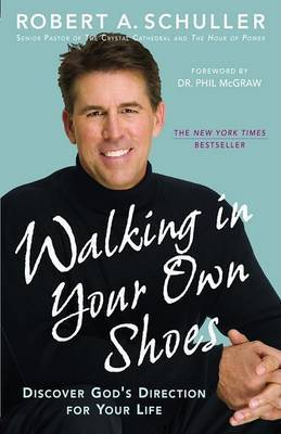 Walking in Your Own Shoes by Phillip McGraw