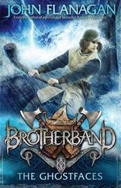 Brotherband 6: The Ghostfaces by John Flanagan