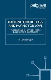 Dancing for Dollars and Paying for Love by Danielle Egan image