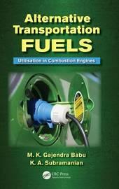 Alternative Transportation Fuels by M.K. Gajendra Babu
