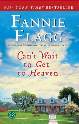 Can't Wait to Get to Heaven by Fannie Flagg image