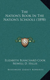 The Nation's Book in the Nation's Schools (1898) by Elizabeth Blanchard Cook