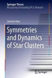 Symmetries and Dynamics of Star Clusters by Jaroslav Haas