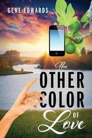 The Other Color of Love by Gene Edwards