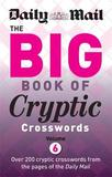 "Daily Mail Big Book of Cryptic Crosswords Volume 6 by ""Daily Mail"""