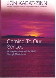 Coming To Our Senses by Jon Kabat-Zinn image