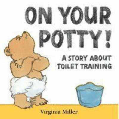 On Your Potty! by Virginia Miller image