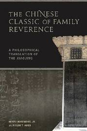 The Chinese Classic of Family Reverence by Henry Rosemont