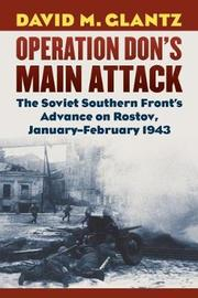 Operation Don's Main Attack by David M Glantz