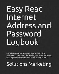 Easy Read Internet Address and Password Logbook by Solutions Marketing