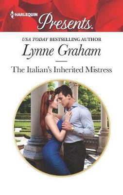 The Italian's Inherited Mistress by Lynne Graham