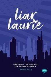 Liar Laurie by Laurie Katz