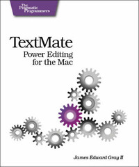 TextMate: Power Editing for the Mac by James Edward Gray II image